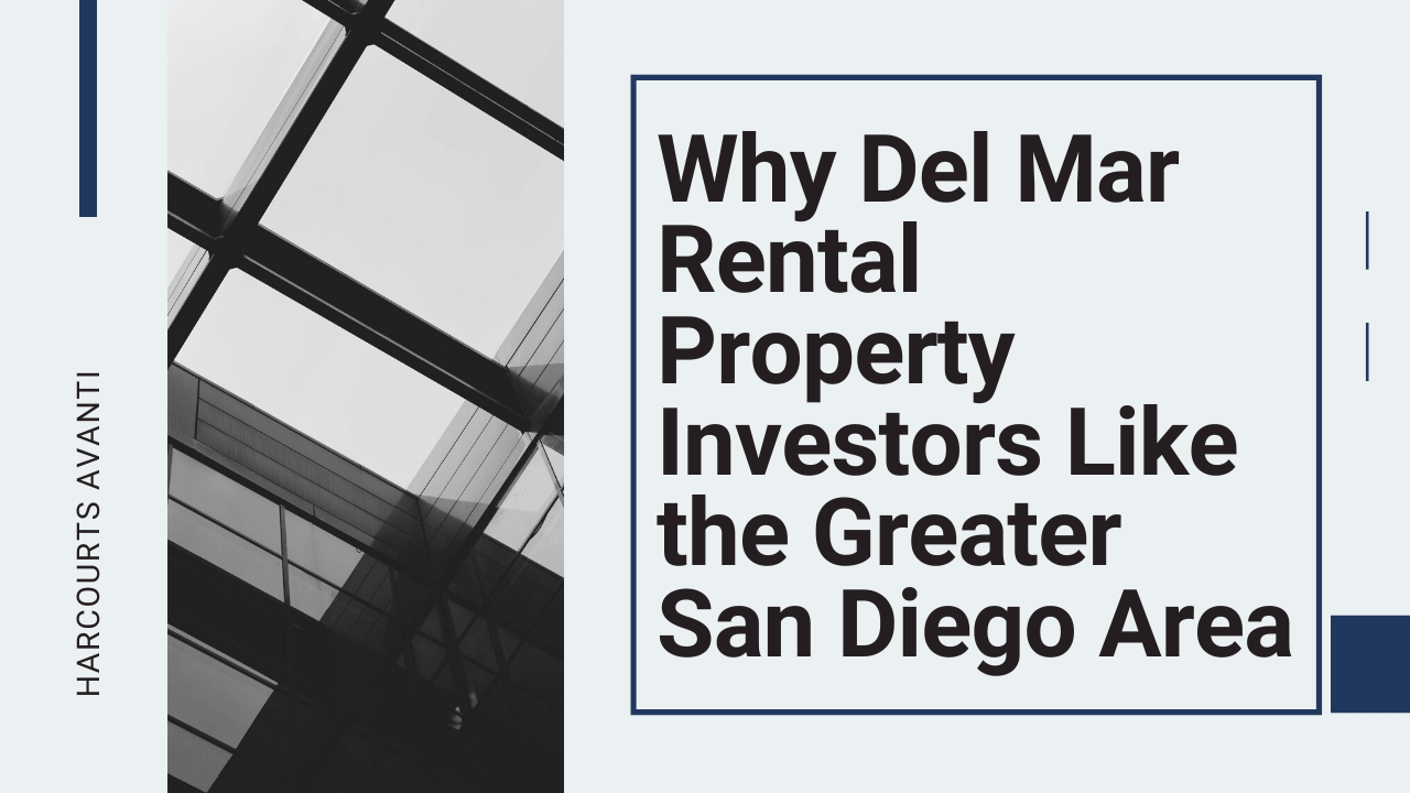Why Del Mar Rental Property Investors Like the Greater San Diego Area